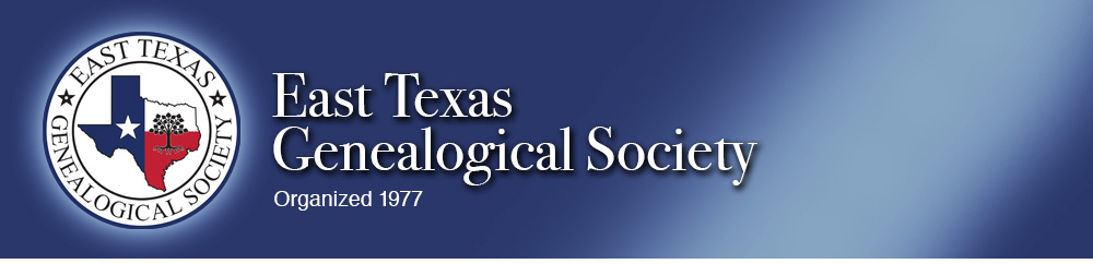 East Texas Genealogical Society